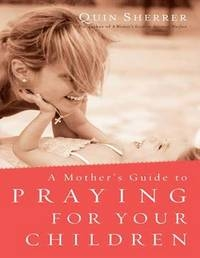 9781459614703_200x_a-mothers-guide-to-praying-for-your-children-1-volume-set_haftad.jpg