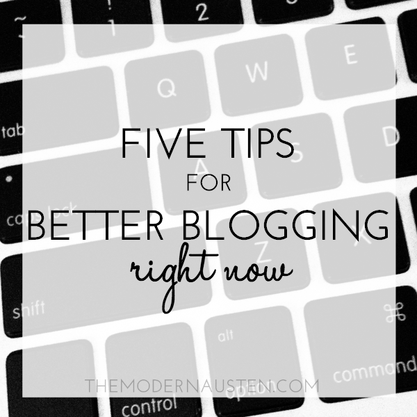 Five-Tips-For-Better-Blogging-Right-Now