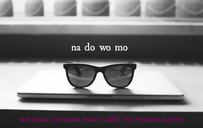 NaDoWoMo National Do Work Month with The Modern Austen