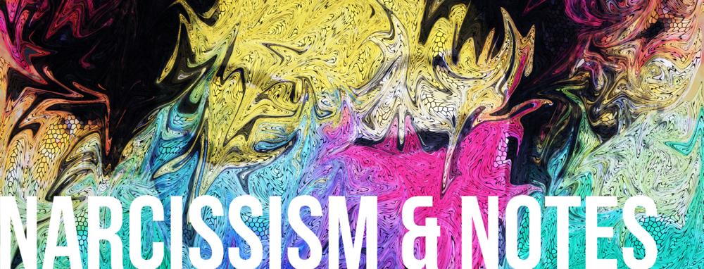 narcissismandnotes.png