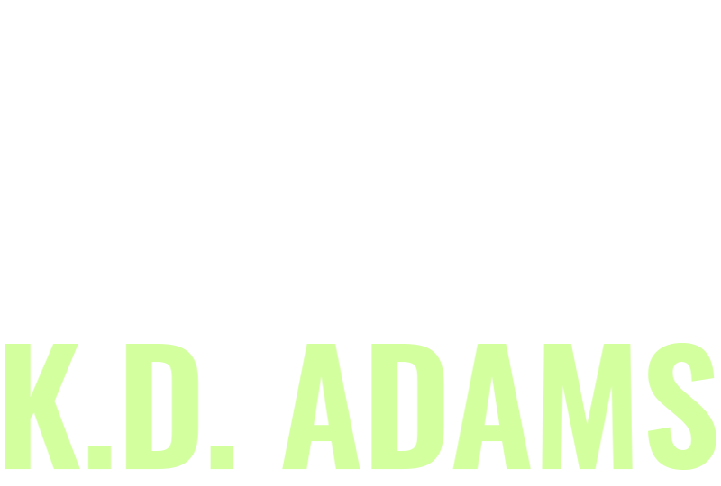 K.D. Adams | What's Your Story?