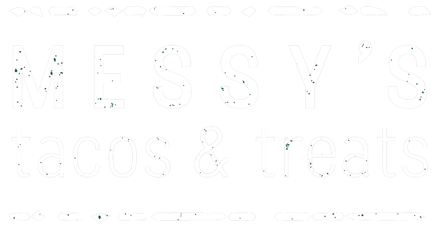Messy's Tacos & Treats