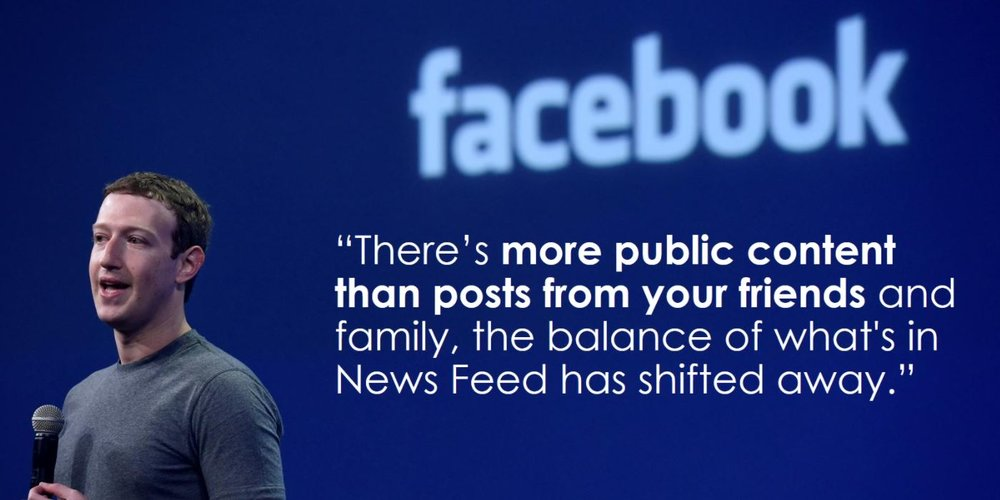 """ ""We will prioritize posts from friends and family over public content"" - Facebook"