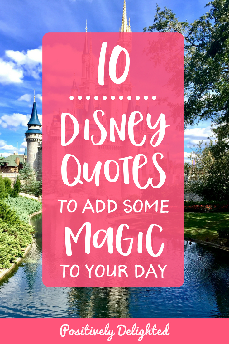 10 Disney Quotes To Add Some Magic To Your Day Positively Delighted