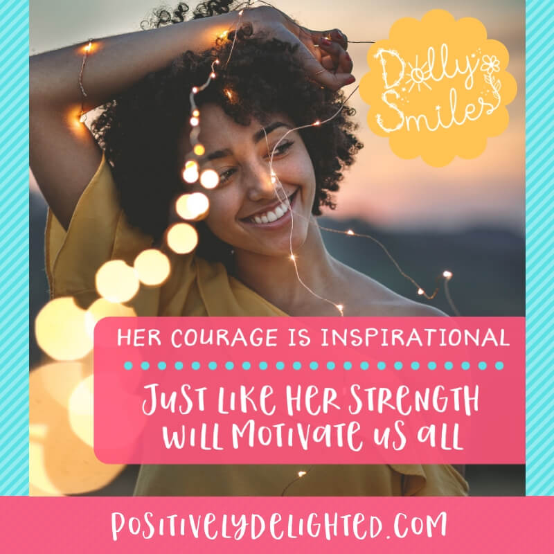 Who is the bravest person you know? The person who fearlessly takes on life with a positive mindset, no matter what life throws at them. Tag them below and show them some love :)  Click below to learn more about The Dolly Smiles Project:  https://www.positivelydelighted.com/dollysmiles