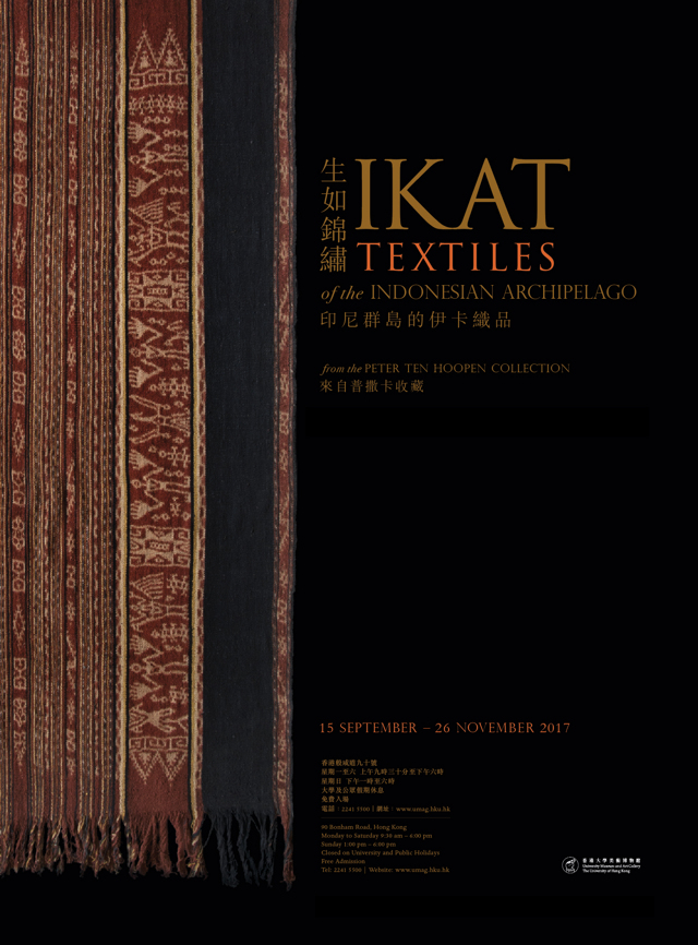 Fibres of Life: Ikat Textiles of the Indonesian Archipelago, hosted by The University Museum and Art Gallery , from 15th September to 26th November 2017