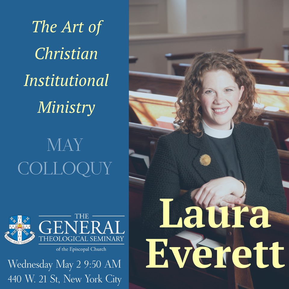 May Colloquy: The Art of Christian Institutional Ministry with Laura Everett   May 2