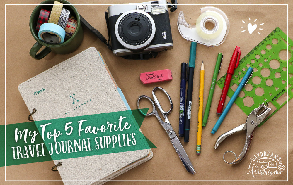 Daydreams & Airstream My Top 5 Favorite Travel Journal Supplies
