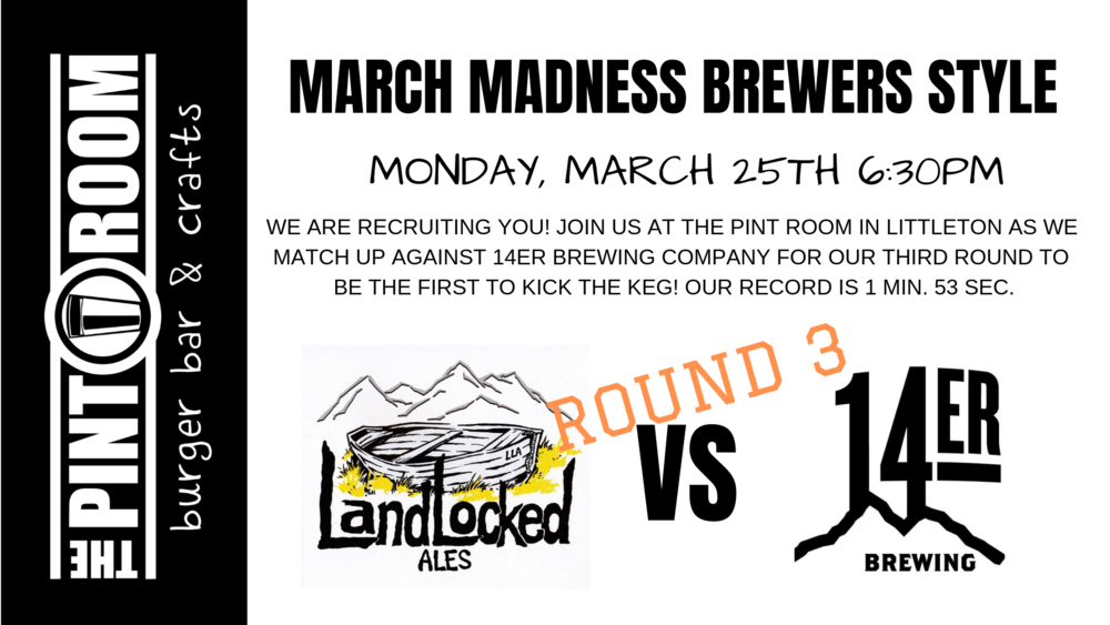 JOIN US AT THE PINT ROOM IN LITTLETON AS WE HAVE OUR FIRST MARCH MADNESS MATCH UP AGAINST ODYSSEY BEERWERKS TO BE THE FIRST TO KICK THE KEG!.png