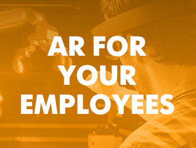 Augmented Reality for Your Employees