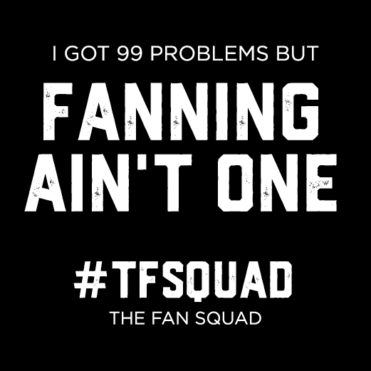 Fan Squad_99 Problems.png