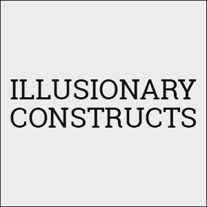 illusionary constructs.jpg