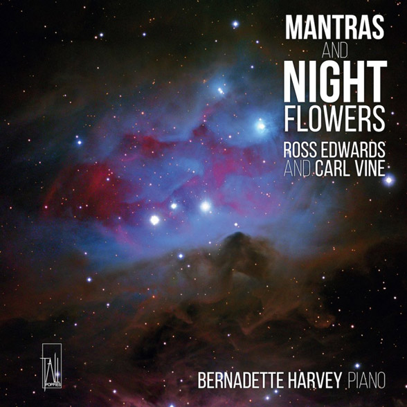 Mantras and Night Flowers - Music by Ross Edwards and Carl VineBernadette Harvey - piano