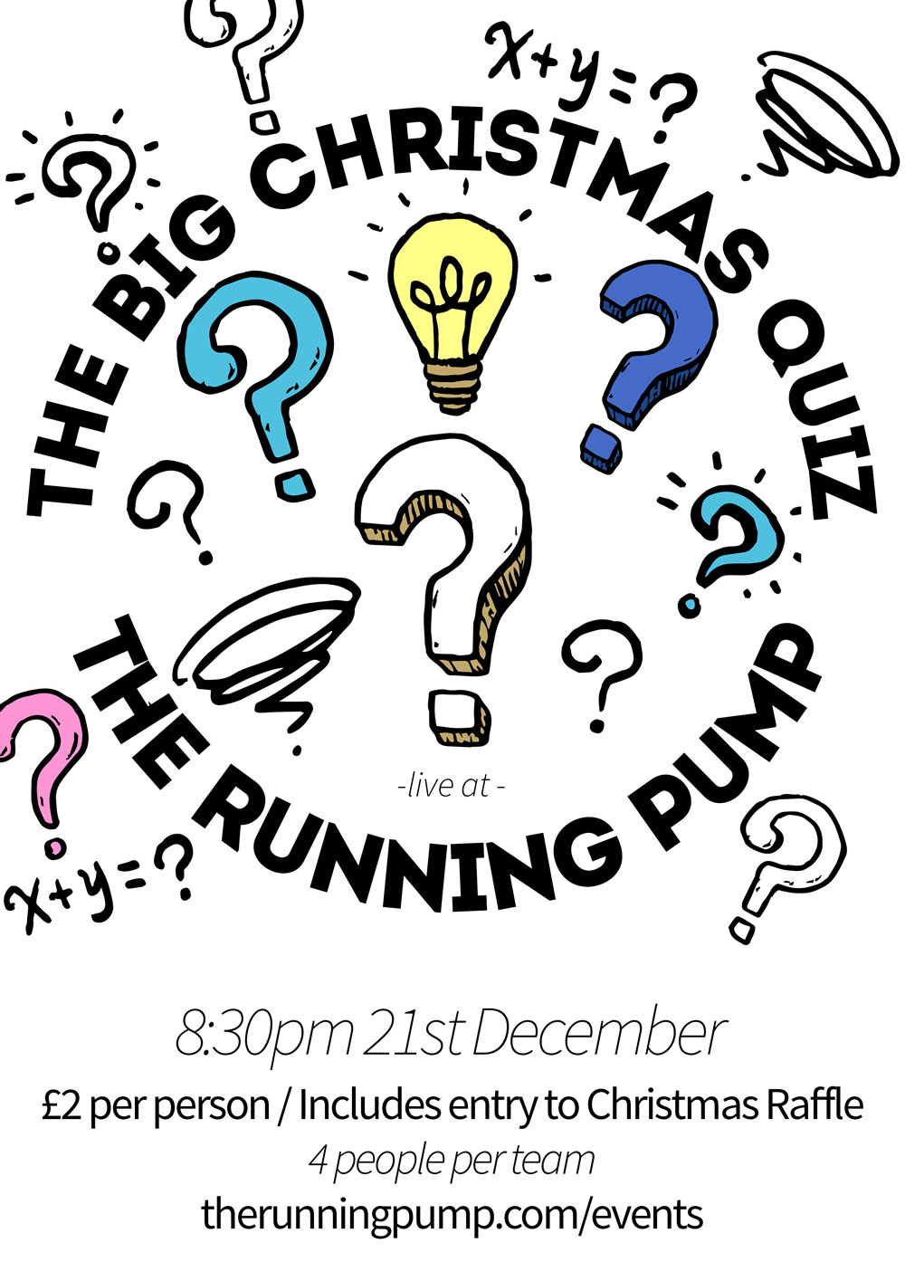 CHRISTMAS QUIZ - Thursday 21st December // 8:30pm // Hosted by local funny man, Vaughn // £2 Per Person // 4 People per Team1st Prize: Win of Entry Fees + 8 Pints or 2 Bottles of WineRunners Up: 4 Pints or 1 Bottle of Wine.