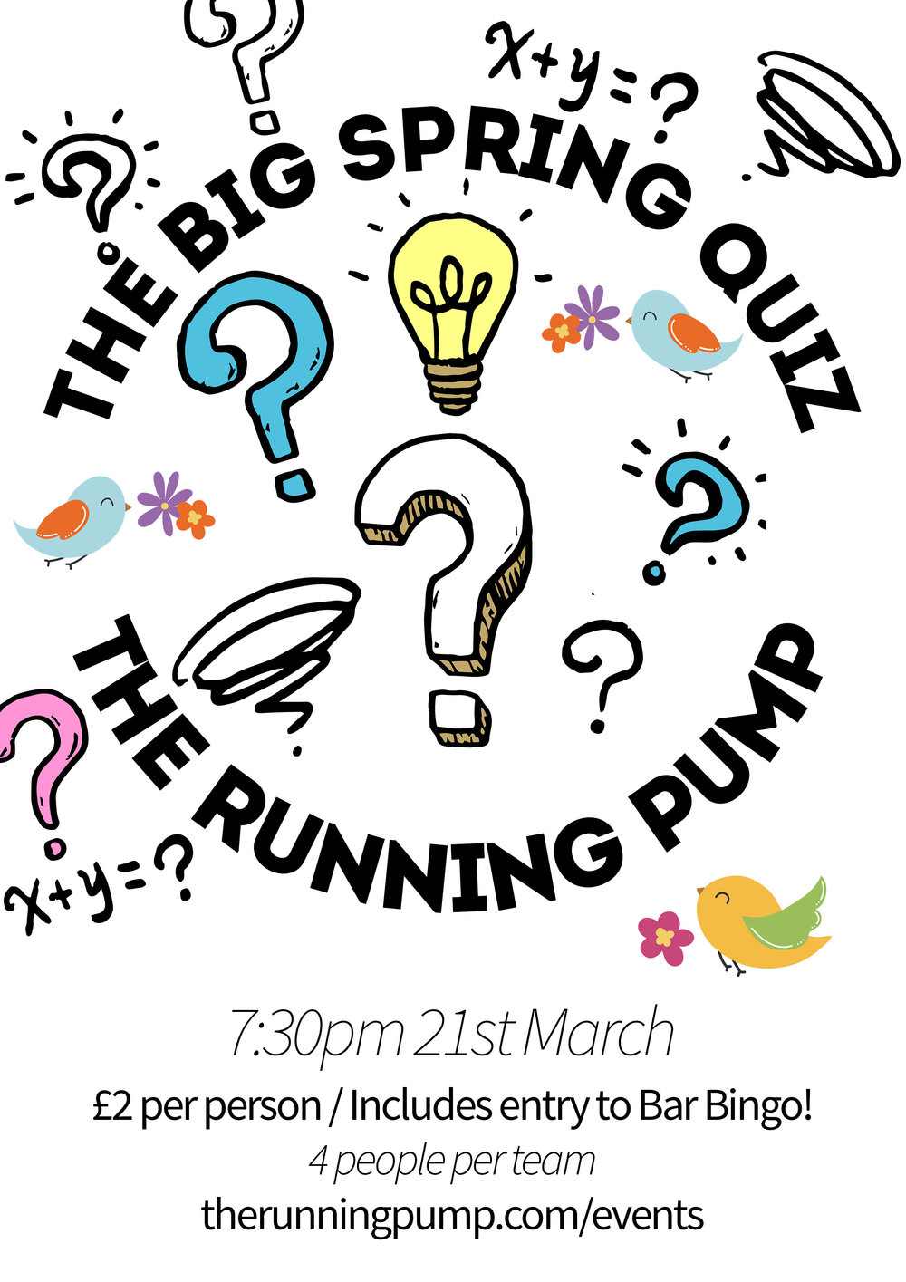 Spring Quiz - Wednesday 21st March // 7:30pm // Hosted by local compare, Vaughn // £2 Per Person // 4 People per Team