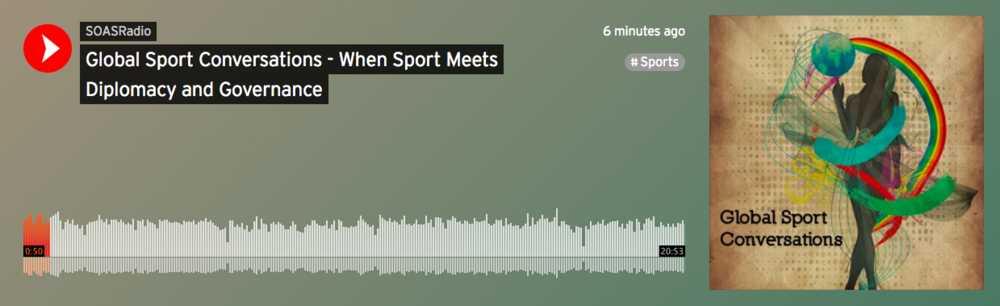 """When Sport Meets Diplomacy and Governance"" podcast with Dr. J. Simon Rofe and Verity Postlewaite for SOAS Radio.  Listen here ."