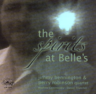 Jimmy Bennington & Perry Robinson | The Spirits at Belle's