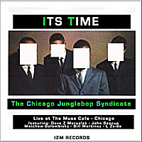 Chicago Junglebop Syndicate | ITS TIME