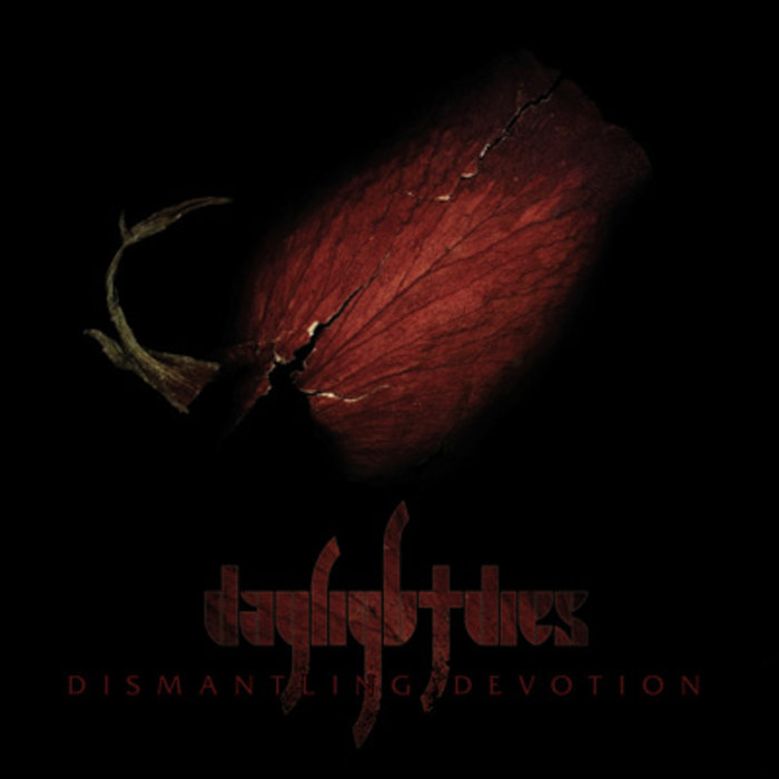 Daylight Dies | Dismantling Devotion
