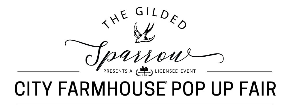 The Gilded Sparrow Presents a Licensed Event City Farmhouse Pop Up Fair