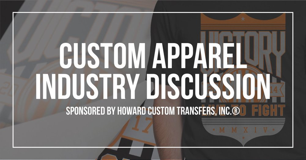 Custom Apparel Industry Discussion.jpg