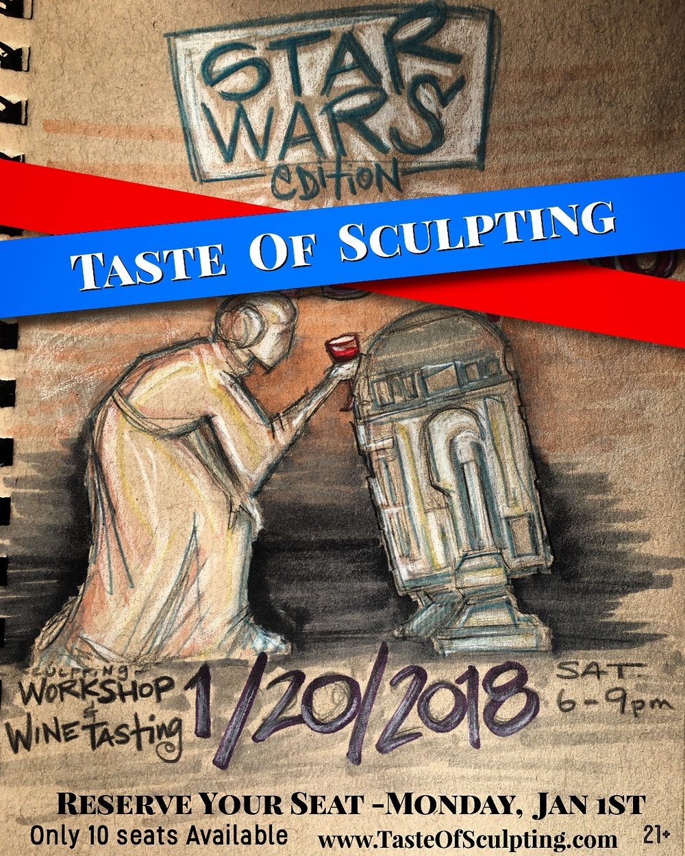 'Star Wars Edition' - 'Taste Of Sculpting' Workshop/ Wine Tasting           Saturday, January 20, 2018      6-9pmIt's your favorite movie. Why not learn to sculpt your favorite characters and drink some delicious wine.