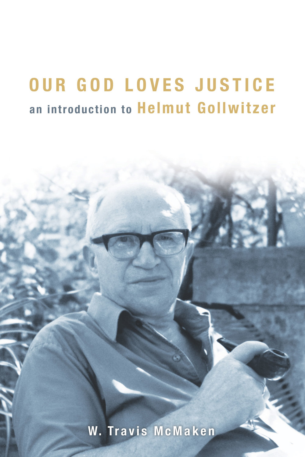 - This piece is a response by W. Travis McMaken to a series of replies to his book Our God Loves Justice: An Introduction to Helmut Gollwitzer.McMaken is an Associate Professor of Religion at Lindenwood University. His previous work includes The Sign of the Gospel: Toward an Evangelical Doctrine of Infant Baptism after Karl Barth.