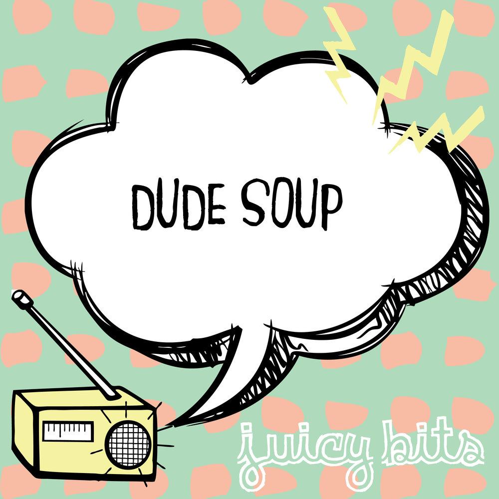 dude_soup_episode1.jpg