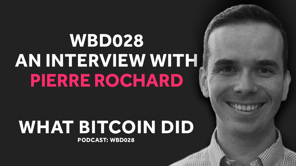 Bitcoin Maximalism     WBD028 - AUGUST 4, 2018