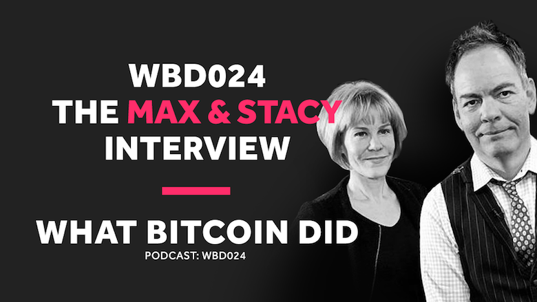 The Death of Paper Money and why Bitcoin is so Important     WBD024 - JULY 6, 2018
