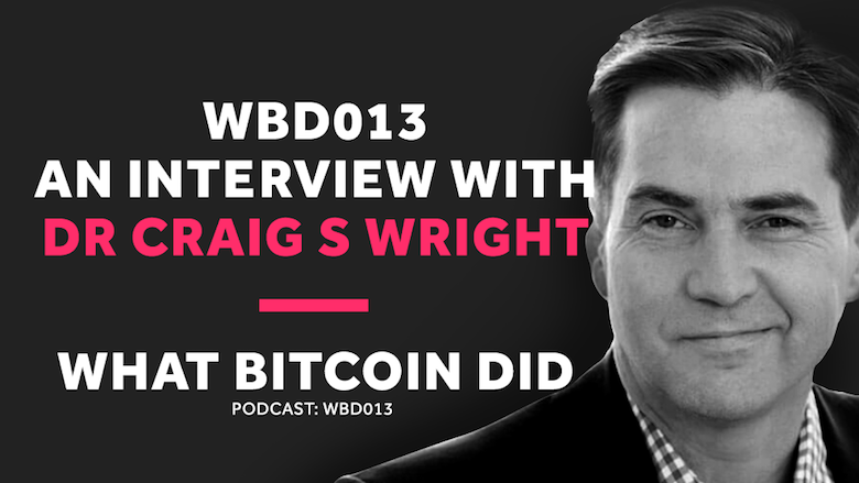 Is Craig Wright Satoshi? No!     WBD013 - APRIL 20, 2018