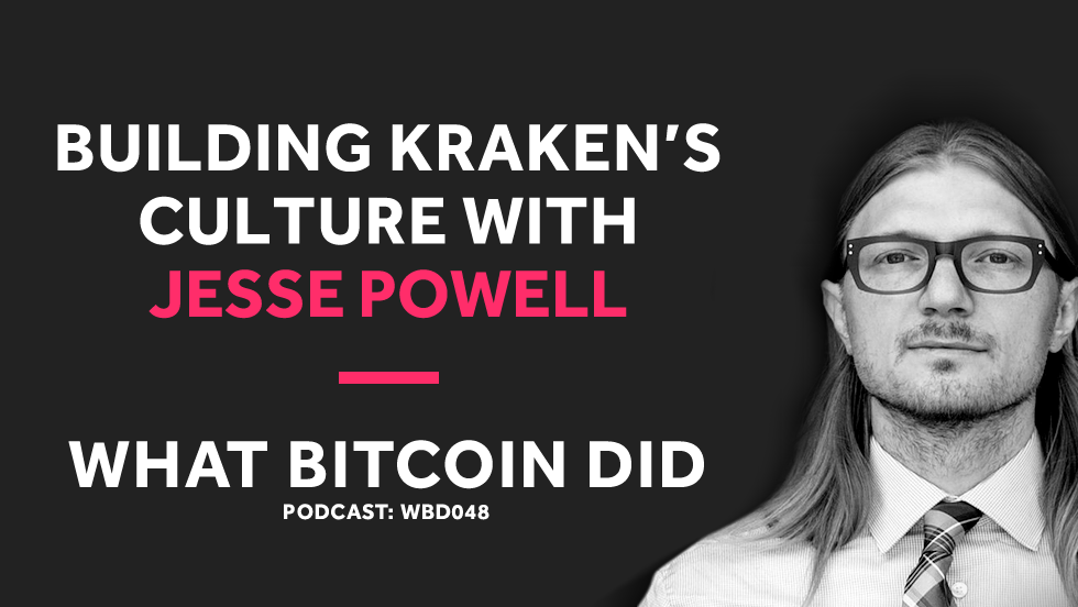 Jesse Powell is Building a Culture of Crypto Values at Kraken     NOVEMBER 16, 2018