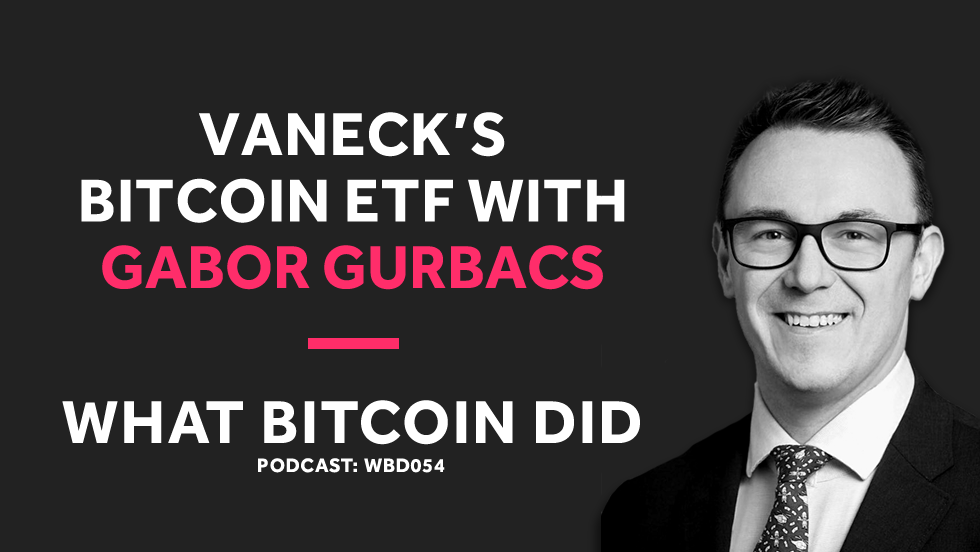 VanEck's Gabor Gurbacs on Bringing a Bitcoin ETF to Market     DECEMBER 7, 2018