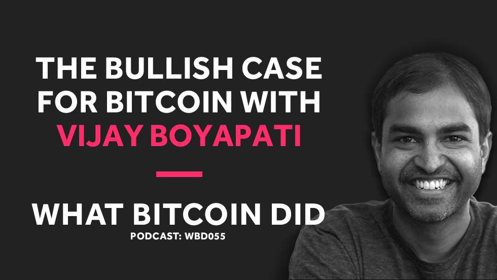 Vijay Boyapati's Bullish Case for Bitcoin     DECEMBER 11, 2018