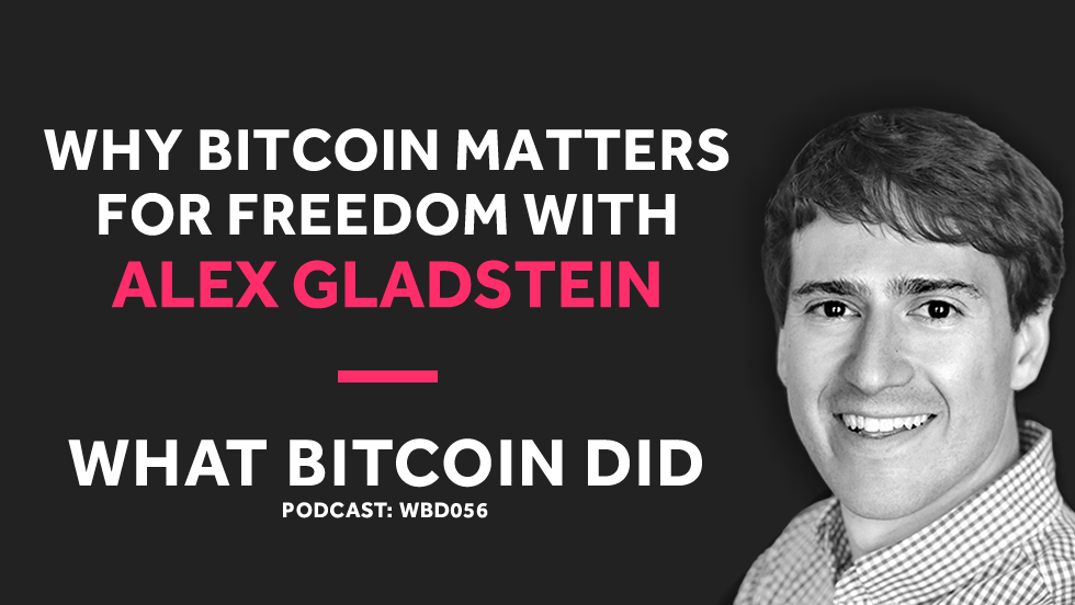 Alex Gladstein on Why Bitcoin Matters for Freedom     DECEMBER 14, 2018