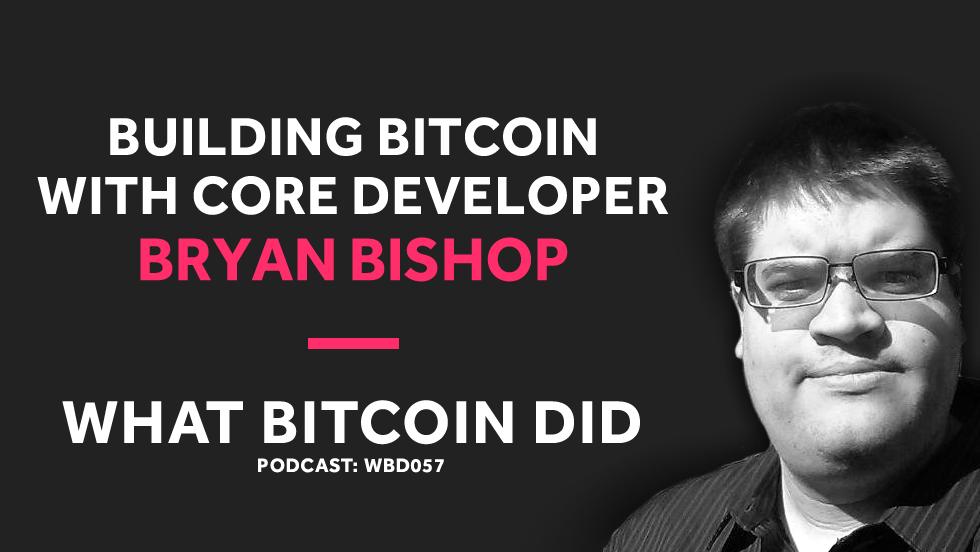 Core Developer Bryan Bishop on Building Bitcoin     DECEMBER 18, 2018
