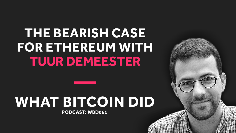 Tuur Demeester's Bearish Case for Ethereum     JANUARY 4, 2019