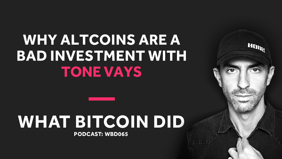 Tone Vays on Why Altcoins Are a Bad Investment     NOVEMBER 13, 2018