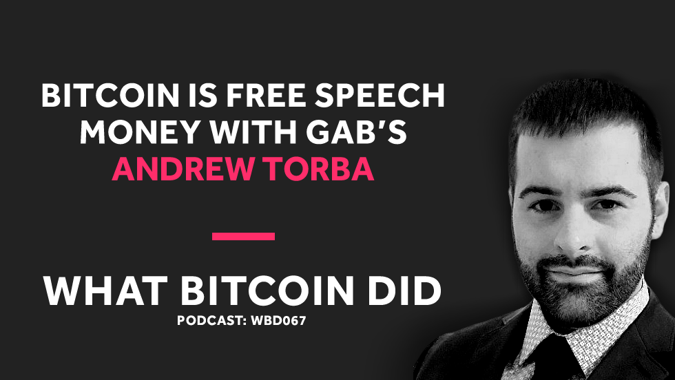 Gab's Andrew Torba on Why Bitcoin Is Free Speech Money     JANUARY 25, 2019