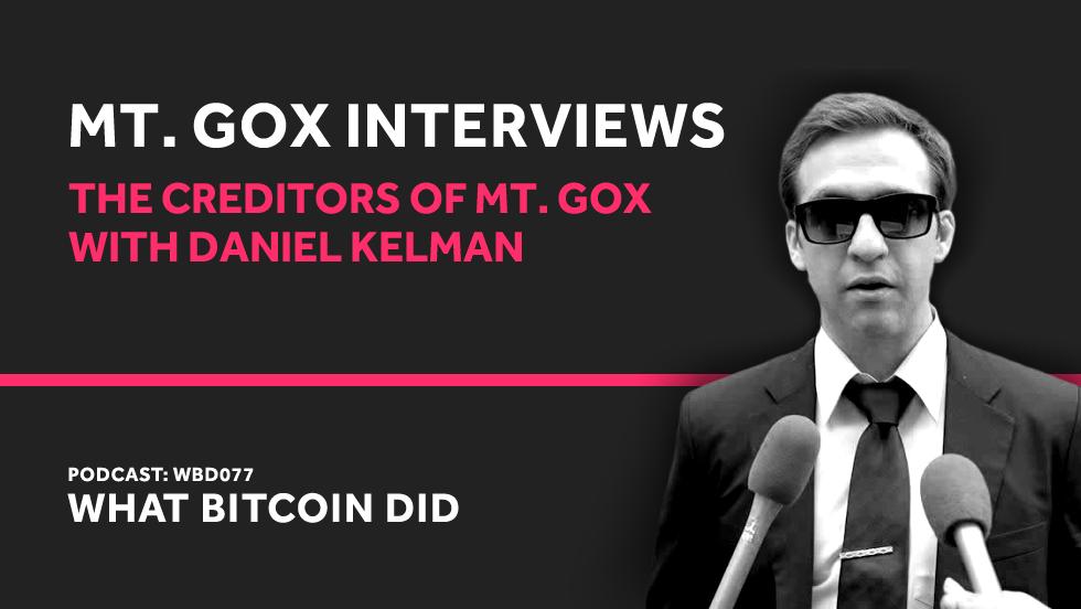 Daniel Kelman on the Creditors of Mt. Gox and Civil Rehabilitation     FEBRUARY 20, 2019