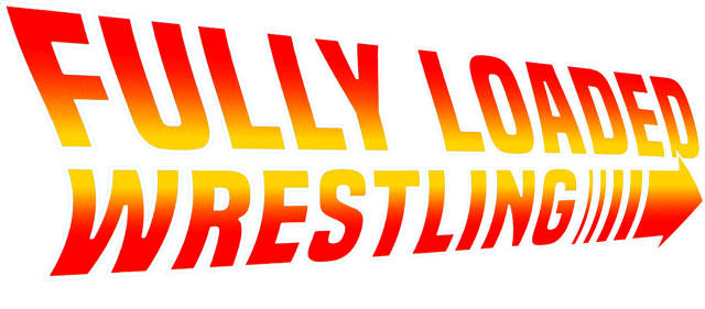 Fully Loaded Wrestling