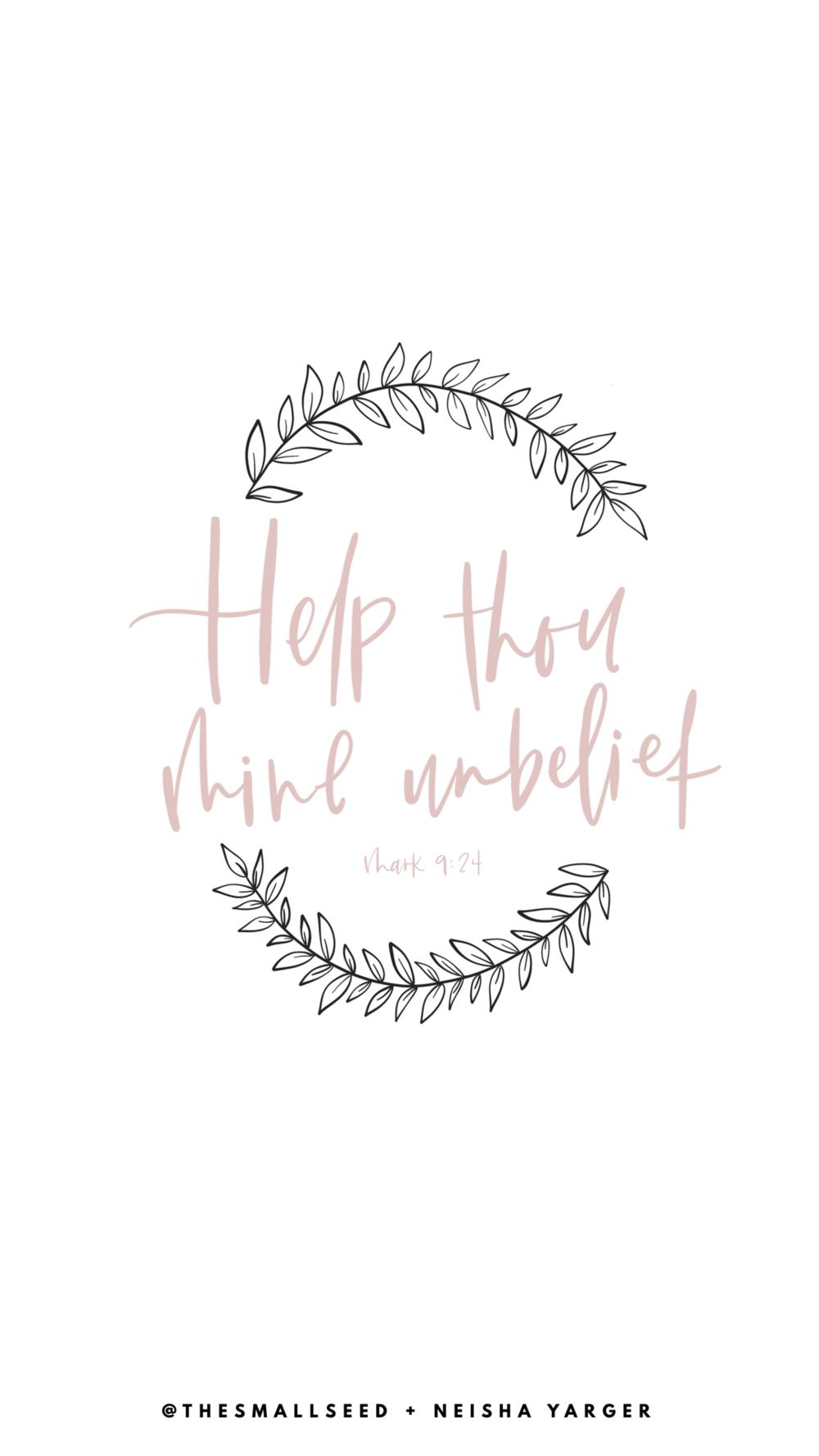 Help Thou Mine Unbelief*