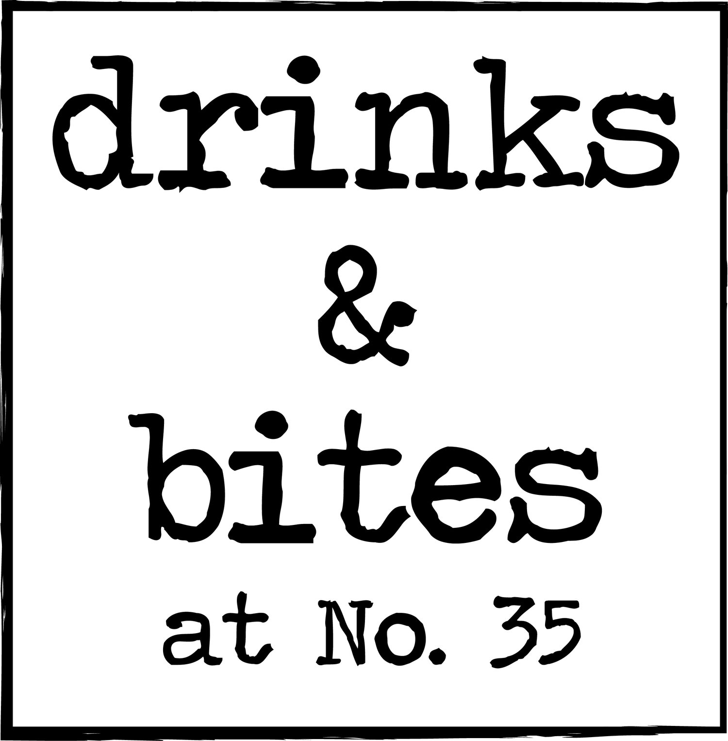 drinks and bites at 35