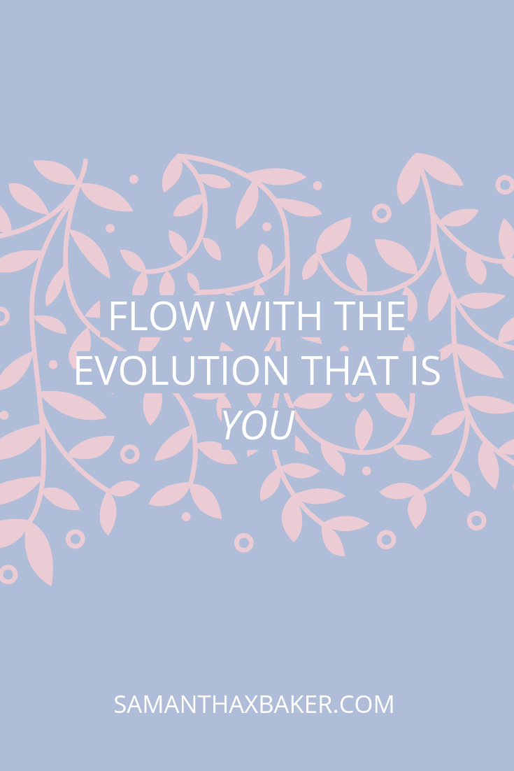 Flow with your evolution