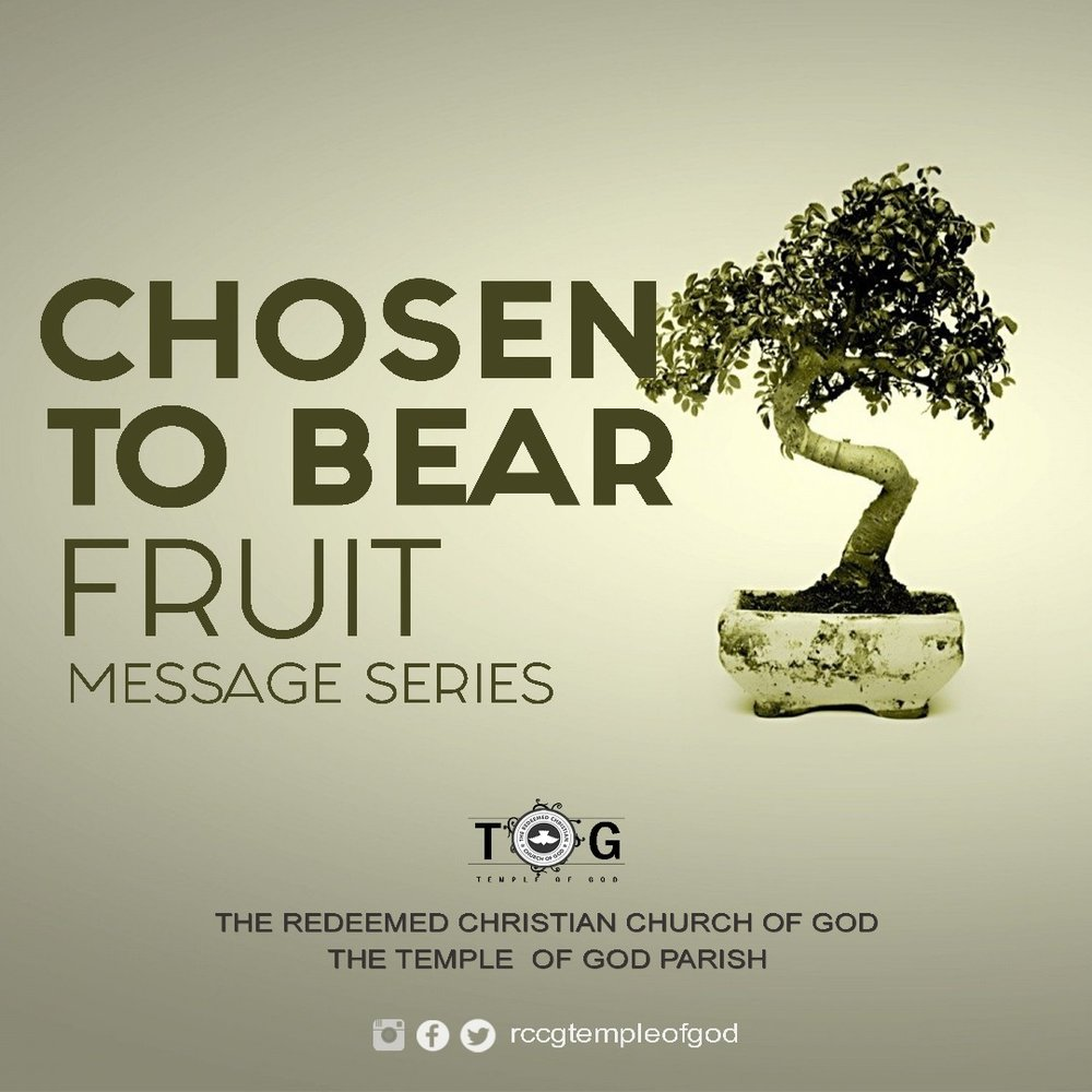 Chosen To Bear Fruit - April, 2017