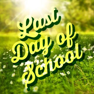 LastDayofSchool_.png