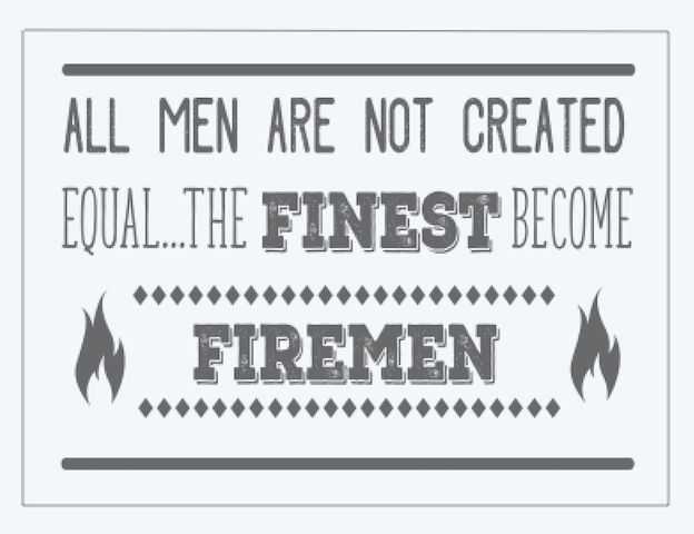 Copy of All men are not Firemen