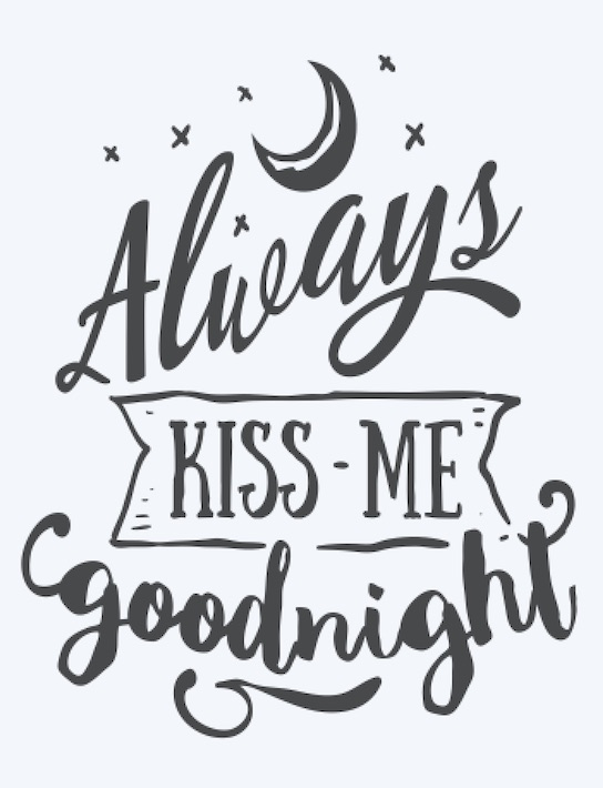 Copy of Always Kiss me Goodnight