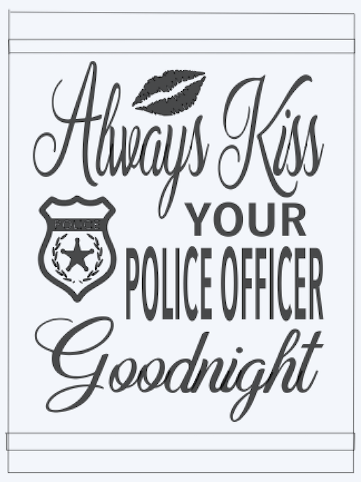 Always kiss your Police Officer..