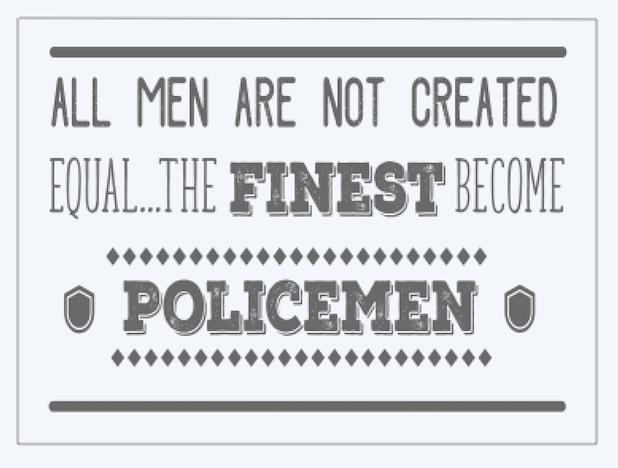 All men are not.. Policemen..